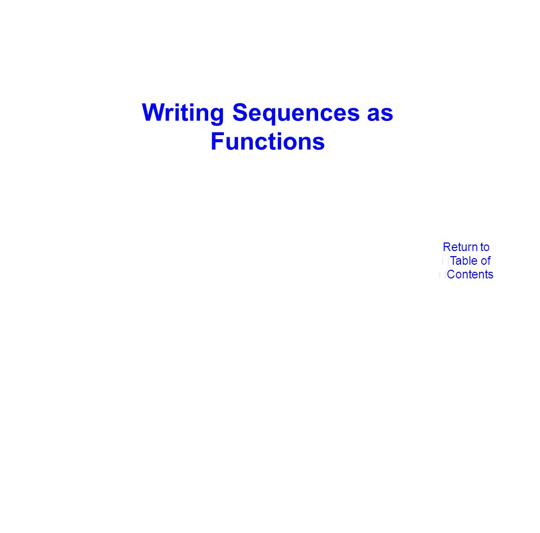 Writing Sequences as Functions Return to Table of Contents