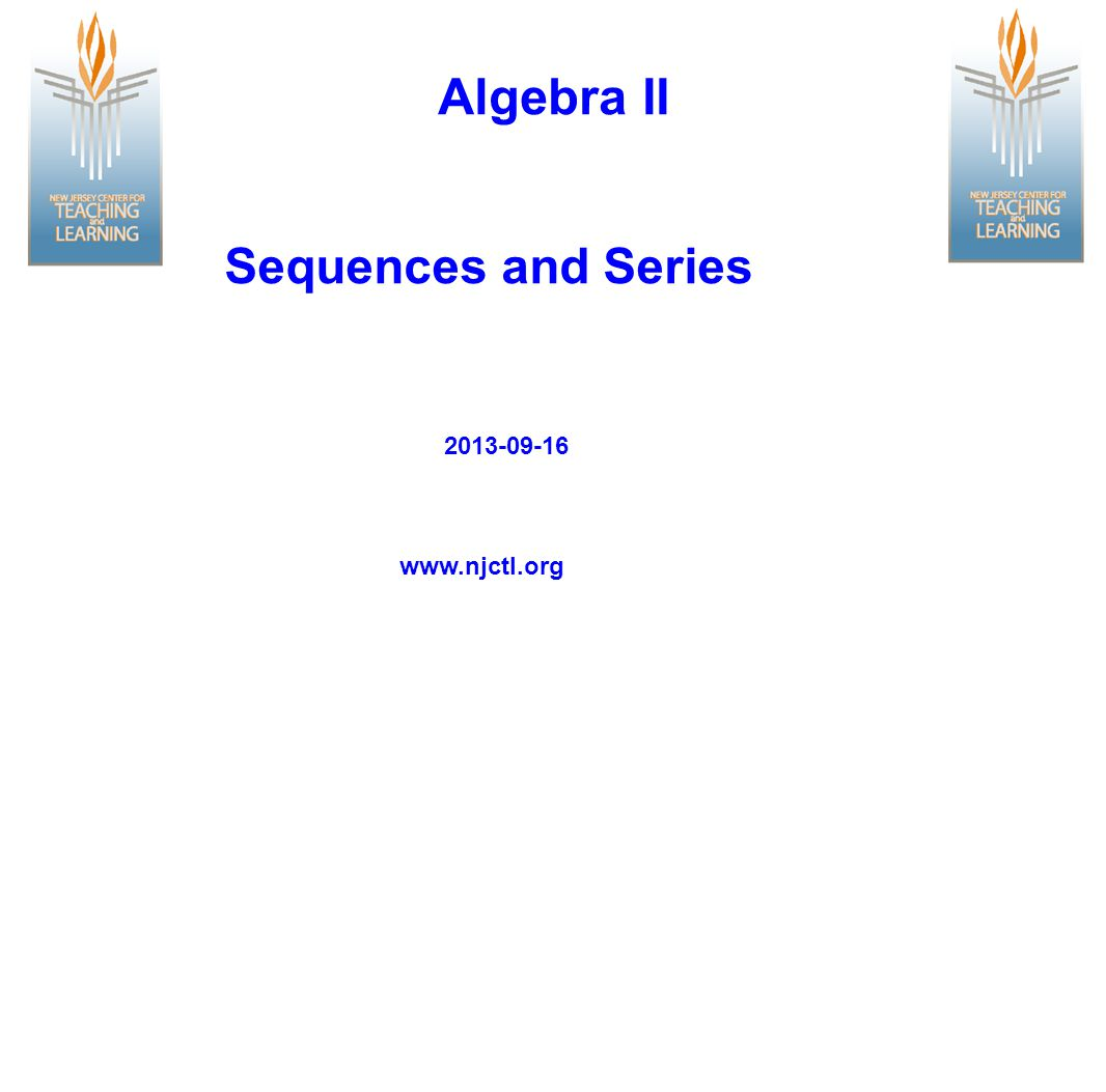 Table of Contents Arithmetic Sequences Geometric Sequences Geometric Series Fibonacci and Other Special Sequences Sequences as functions Click on the topic to go to that section