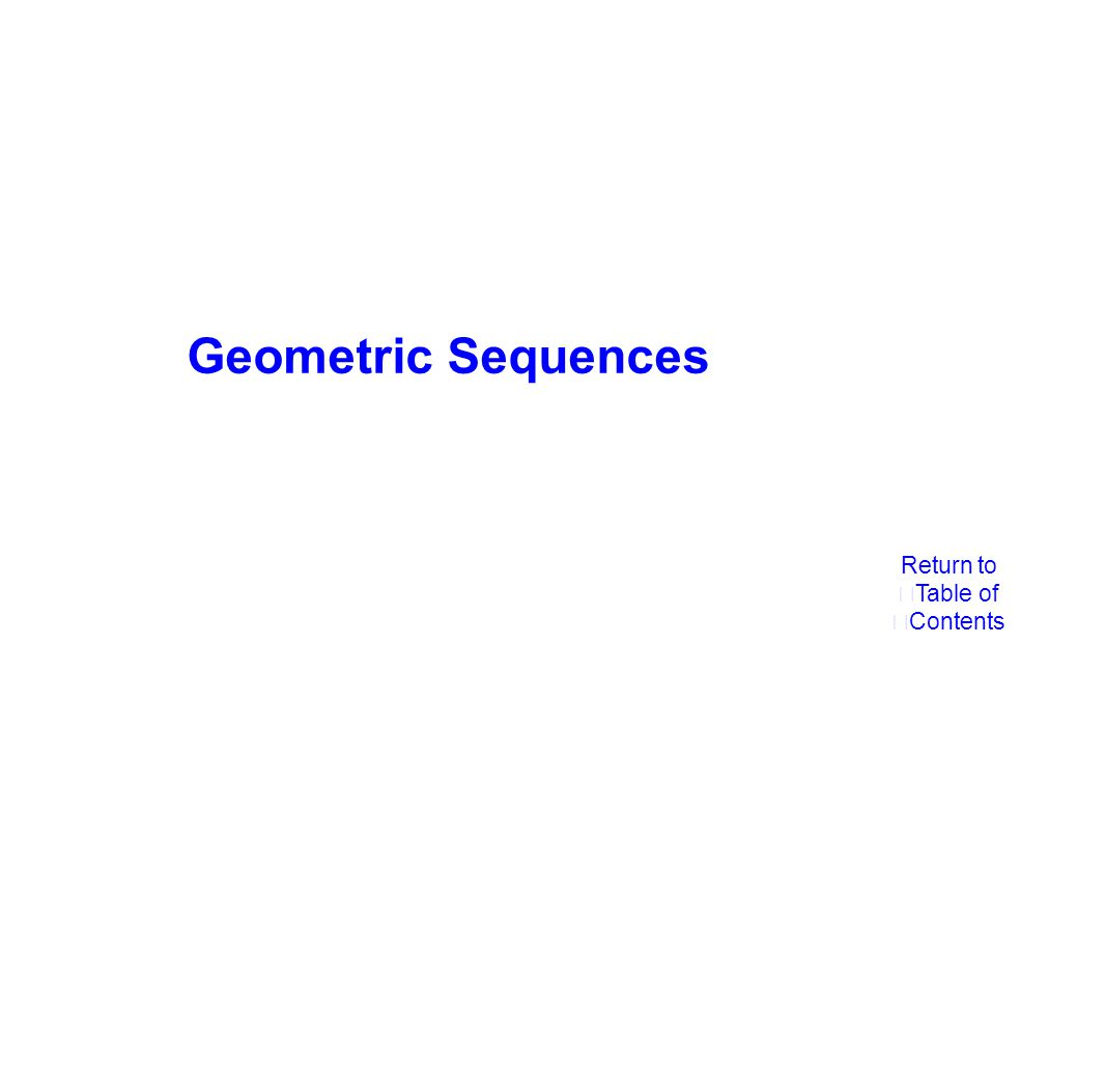 Geometric Sequences Return to Table of Contents