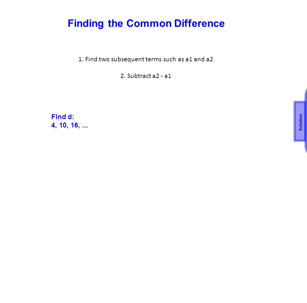 19 Find a17 when a1 = 12 and d = -0.5 an = a1 +(n-1)d a17= 12 + (17- 1)(-0.5) a17 = 12 + (16)(-0.5) a17 = 12+(-8) a17 = 4 Solution