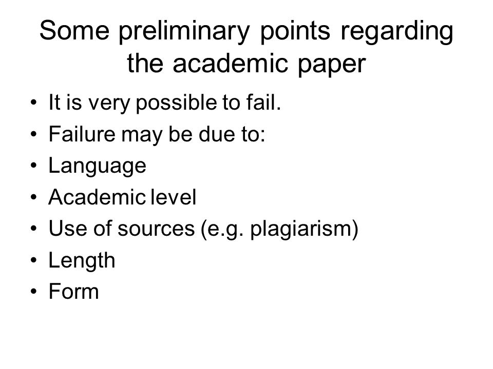 Some preliminary points regarding the academic paper It is very possible to fail.