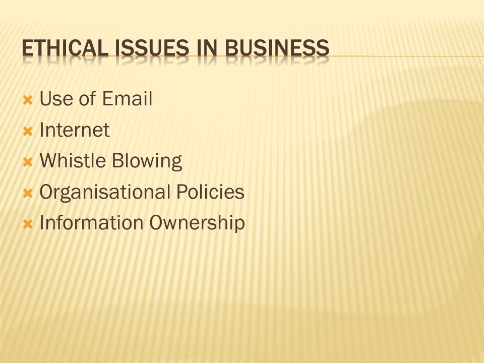  Use of Email  Internet  Whistle Blowing  Organisational Policies  Information Ownership