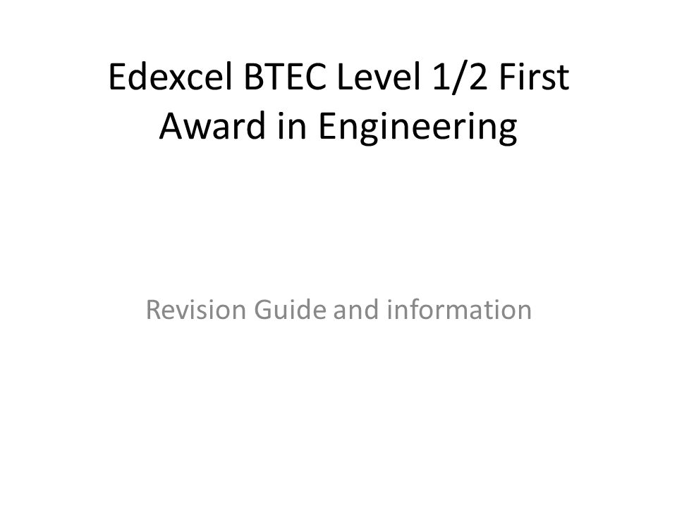 Edexcel BTEC Level 1/2 First Award in Engineering Revision Guide and information