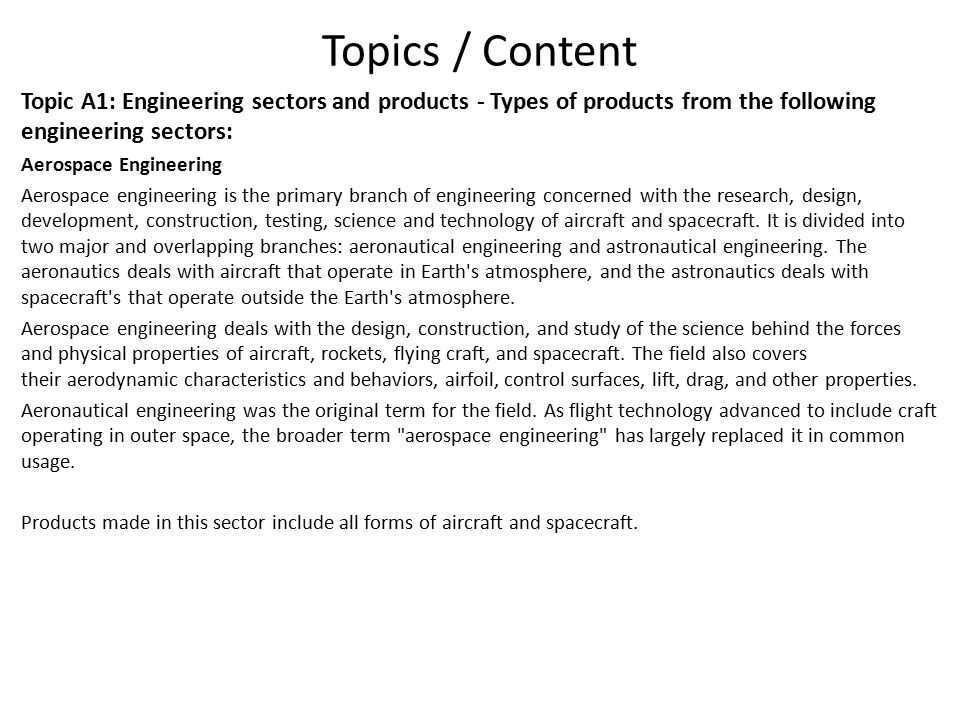 Topics / Content Topic A1: Engineering sectors and products - Types of products from the following engineering sectors: Aerospace Engineering Aerospac