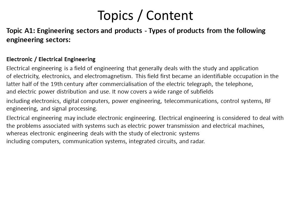 Topics / Content Topic A1: Engineering sectors and products - Types of products from the following engineering sectors: Electronic / Electrical Engine