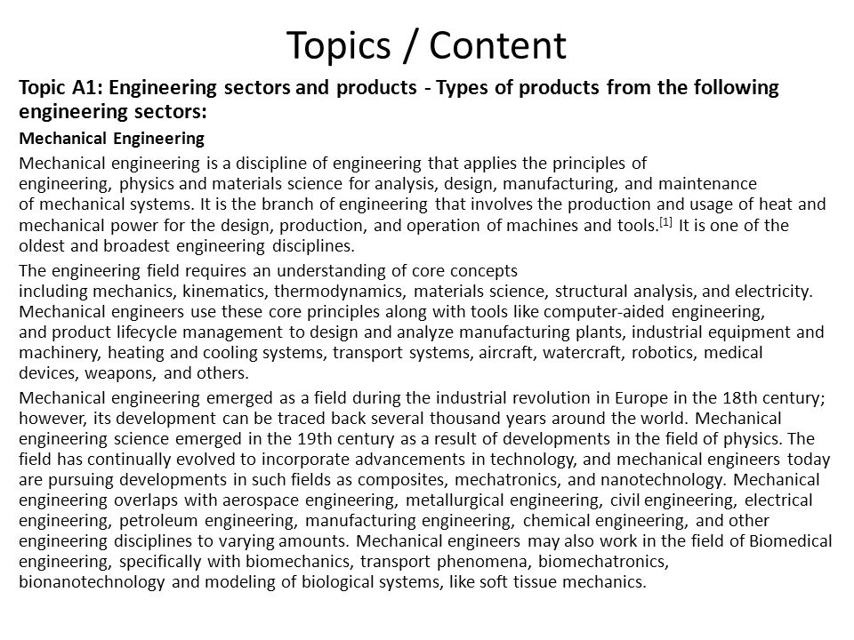 Topics / Content Topic A1: Engineering sectors and products - Types of products from the following engineering sectors: Mechanical Engineering Mechani