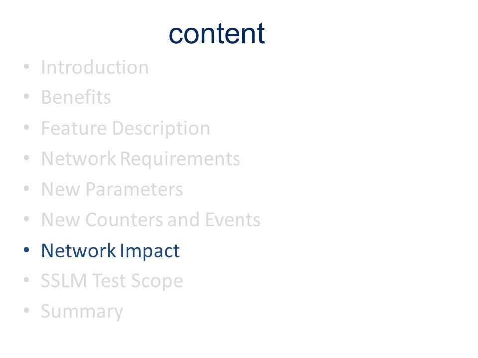 content Introduction Benefits Feature Description Network Requirements New Parameters New Counters and Events Network Impact SSLM Test Scope Summary