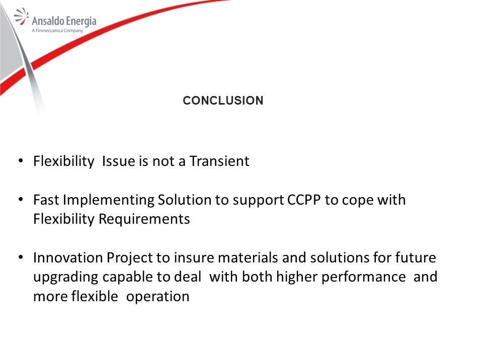 CONCLUSION Flexibility Issue is not a Transient Fast Implementing Solution to support CCPP to cope with Flexibility Requirements Innovation Project to
