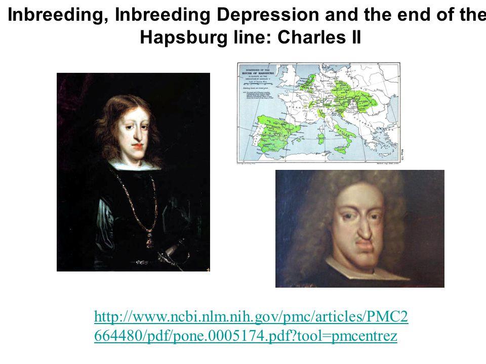 http://www.ncbi.nlm.nih.gov/pmc/articles/PMC2 664480/pdf/pone.0005174.pdf tool=pmcentrez Inbreeding, Inbreeding Depression and the end of the Hapsburg line: Charles II