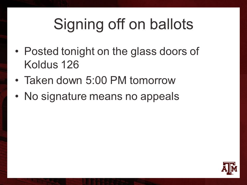Signing off on ballots Posted tonight on the glass doors of Koldus 126 Taken down 5:00 PM tomorrow No signature means no appeals