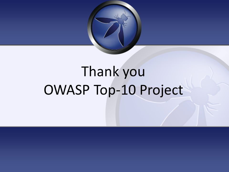 Thank you OWASP Top-10 Project