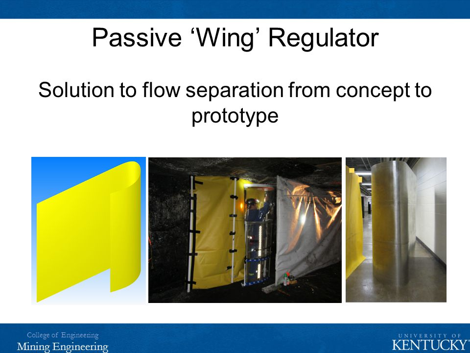 College of Engineering Mining Engineering Passive 'Wing' Regulator Solution to flow separation from concept to prototype