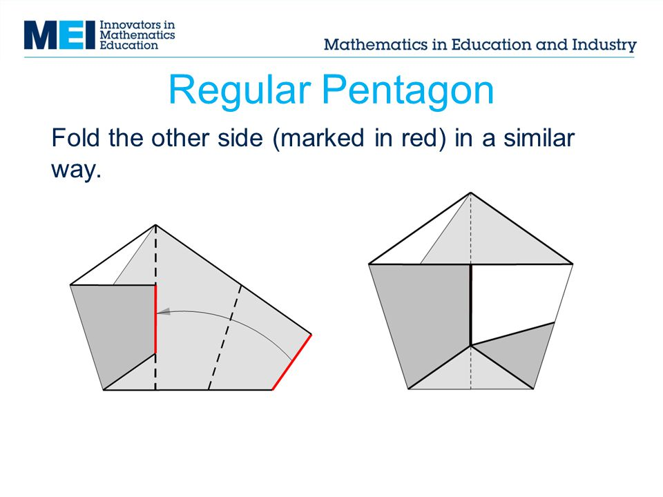 Regular Pentagon Fold the other side (marked in red) in a similar way.