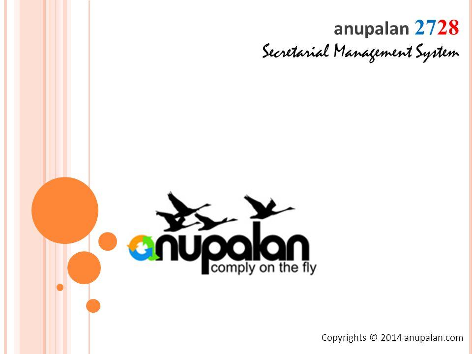 Copyrights © 2014 anupalan.com anupalan 2728 Secretarial Management System