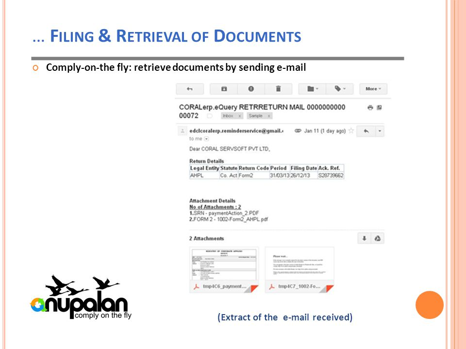 … F ILING & R ETRIEVAL OF D OCUMENTS Comply-on-the fly: retrieve documents by sending e-mail (Extract of the e-mail received)