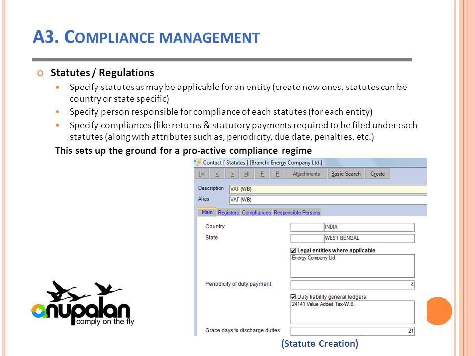 A3. C OMPLIANCE MANAGEMENT Statutes / Regulations Specify statutes as may be applicable for an entity (create new ones, statutes can be country or sta
