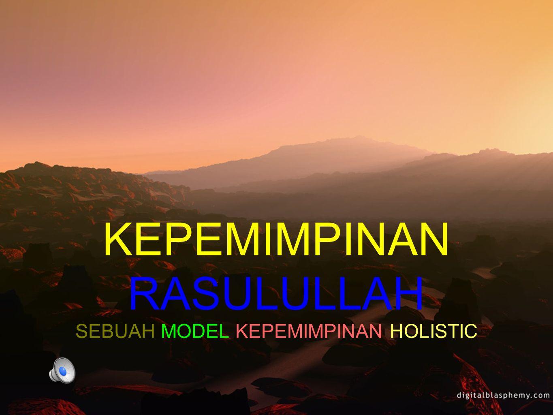 KEPEMIMPINAN RASULULLAH SEBUAH MODEL KEPEMIMPINAN HOLISTIC
