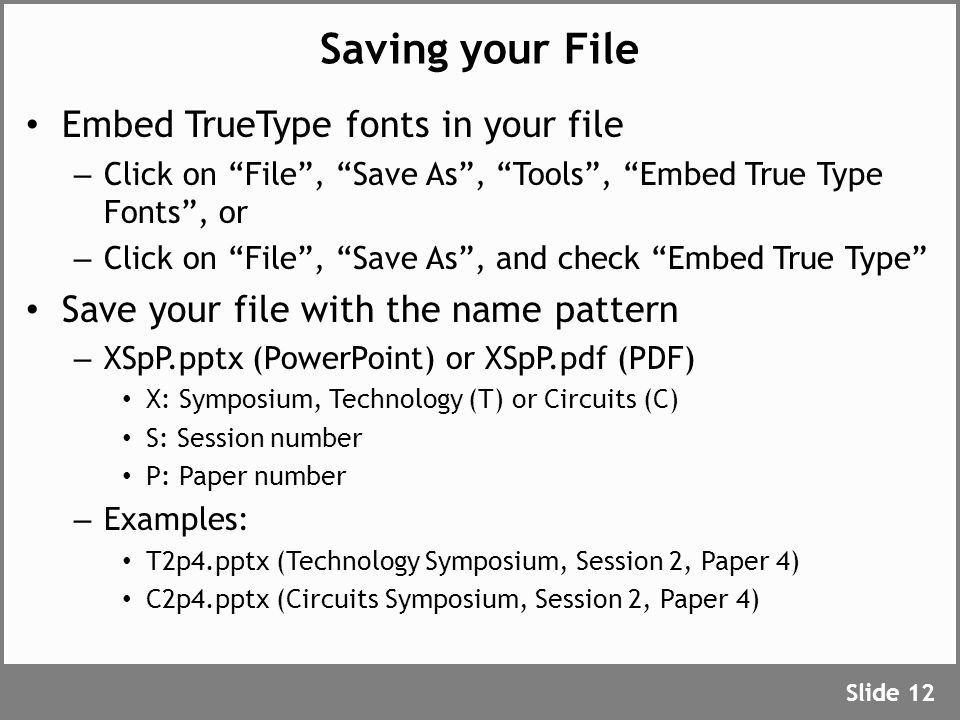 """Saving your File Embed TrueType fonts in your file – Click on """"File"""", """"Save As"""", """"Tools"""", """"Embed True Type Fonts"""", or – Click on """"File"""", """"Save As"""", an"""
