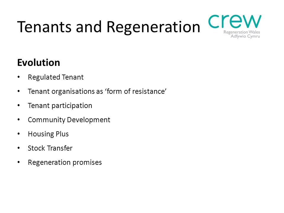 Tenants and Regeneration Evolution Regulated Tenant Tenant organisations as 'form of resistance' Tenant participation Community Development Housing Pl
