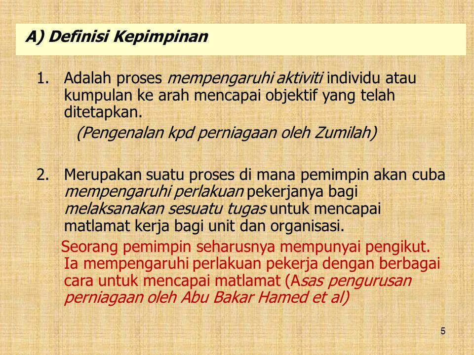 16 2.Kedudukan dalam organisasi (samb…) B.Seorang pemimpin tidak semestinya dilantik secara formal dan berjawatan formal dlm organisasi.