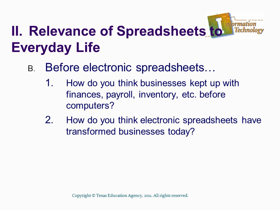 II.Relevance of Spreadsheets to Everyday Life B.Before electronic spreadsheets… 1.