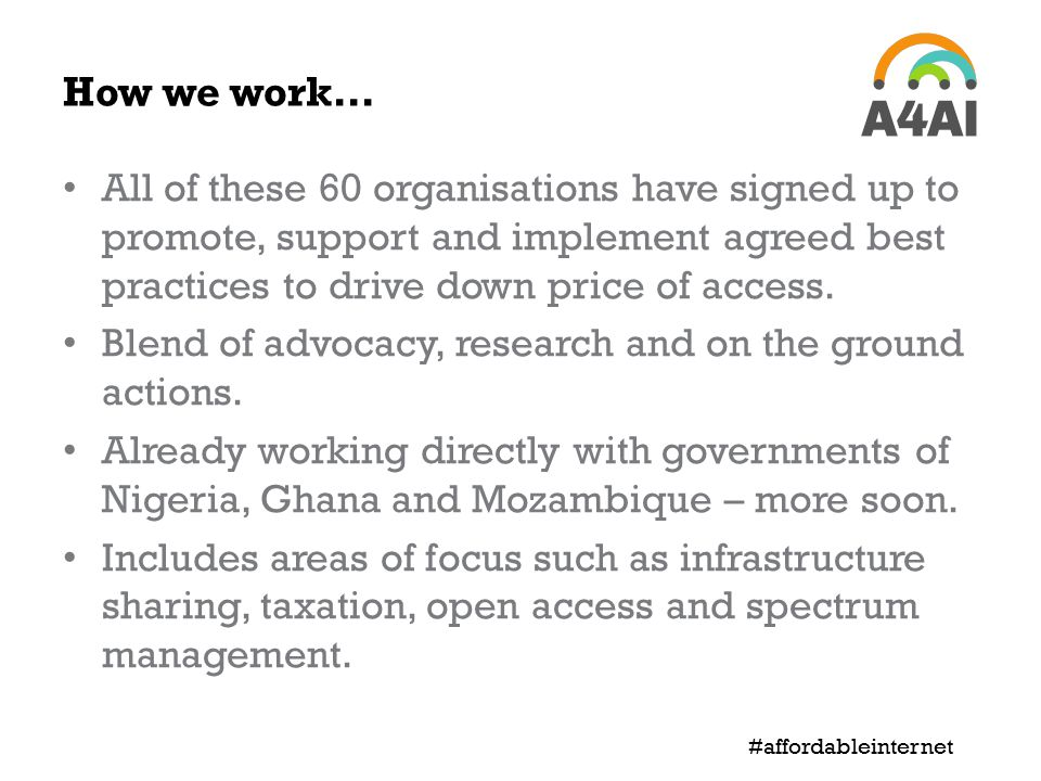 How we work… All of these 60 organisations have signed up to promote, support and implement agreed best practices to drive down price of access. Blend