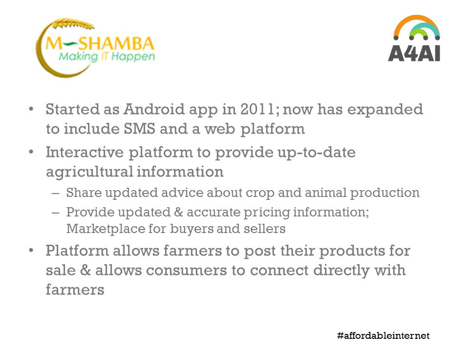 Started as Android app in 2011; now has expanded to include SMS and a web platform Interactive platform to provide up-to-date agricultural information