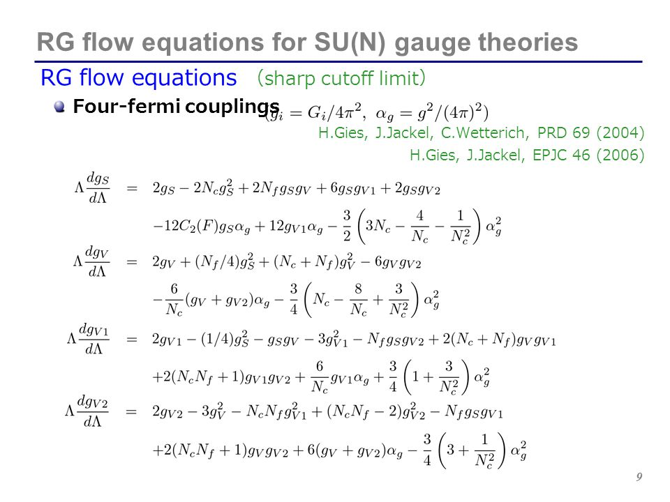 10 RG flow equations for SU(N) gauge theories Loop corrections for the four-fermi operators Large N c, N f limit rescale as Note: The four-fermi couplings g V1, g V2 do not involve in the large N c and N f limit.