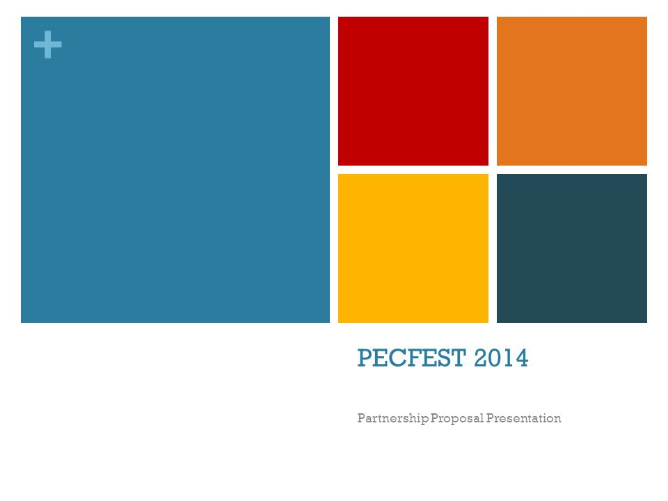 + PECFEST 2014 Partnership Proposal Presentation