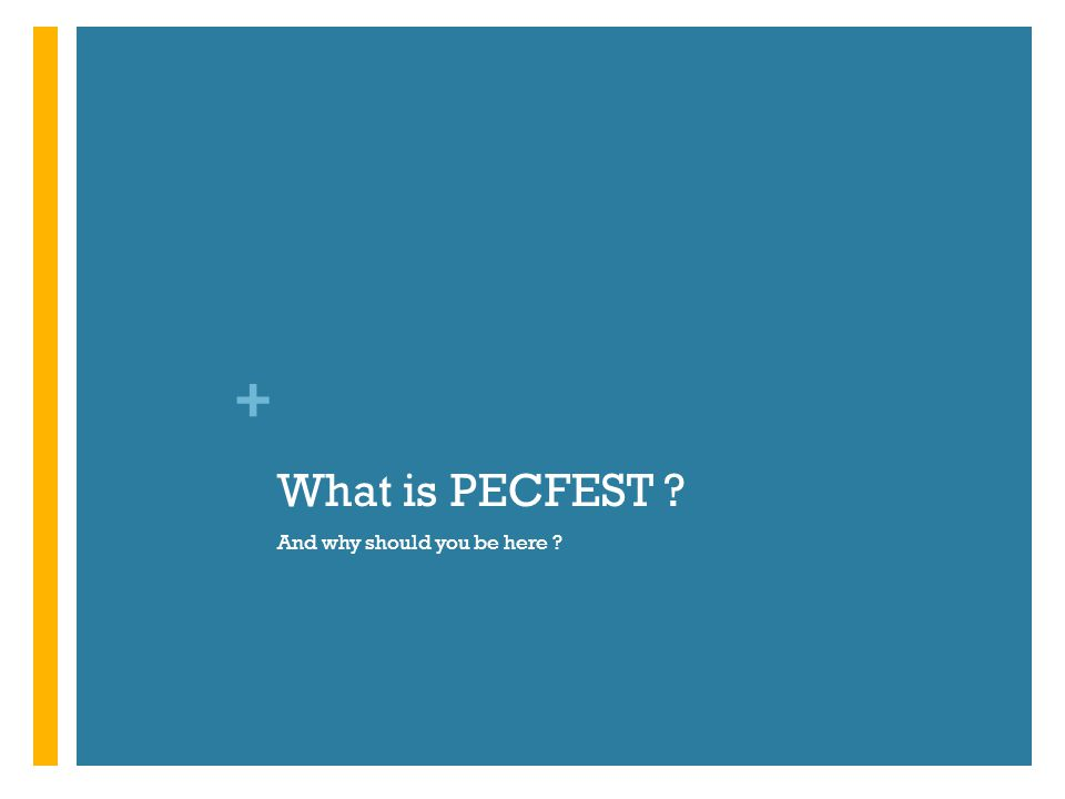 + What is PECFEST ? And why should you be here ?