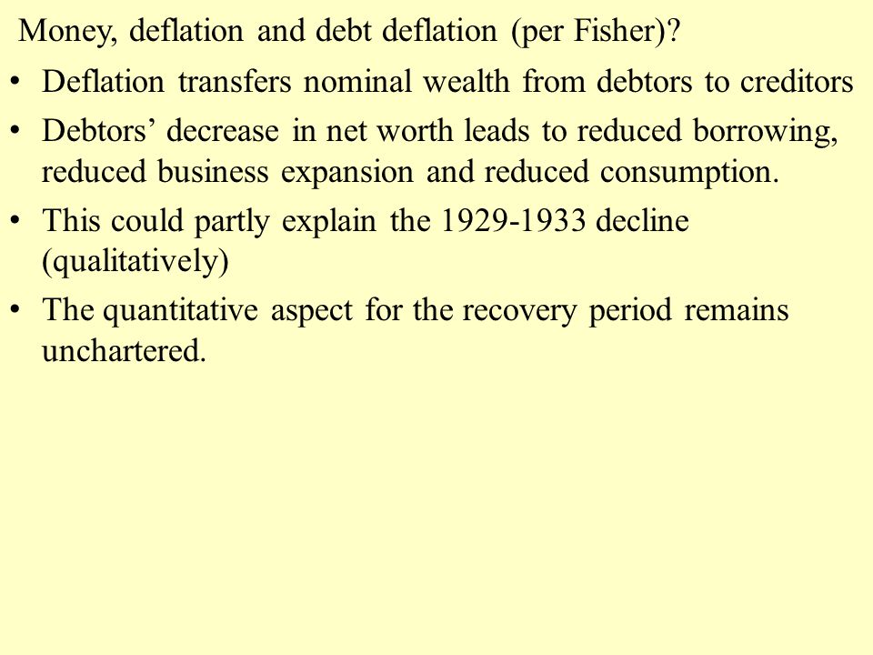 Money, deflation and debt deflation (per Fisher).