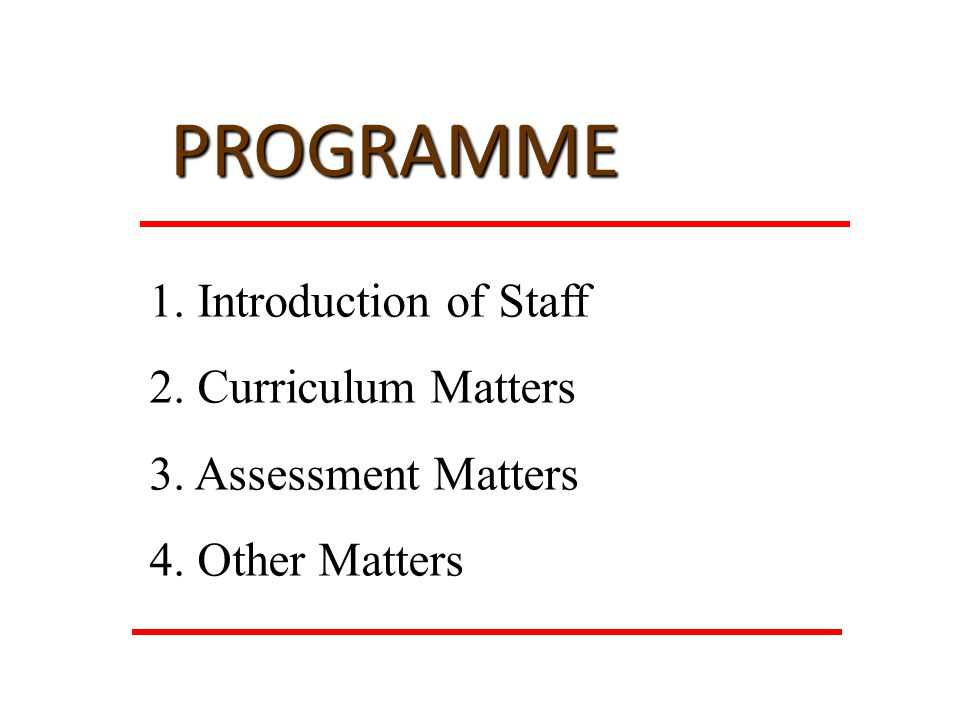 1. Introduction of Staff 2. Curriculum Matters 3.
