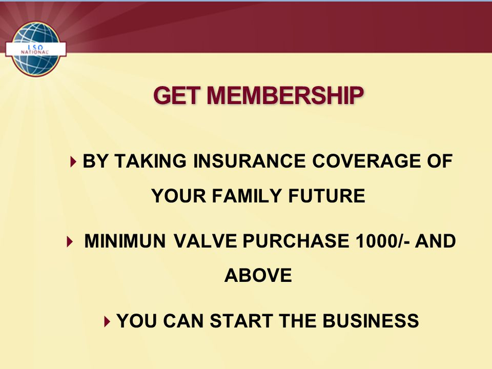 GET MEMBERSHIP  BY TAKING INSURANCE COVERAGE OF YOUR FAMILY FUTURE  MINIMUN VALVE PURCHASE 1000/- AND ABOVE  YOU CAN START THE BUSINESS