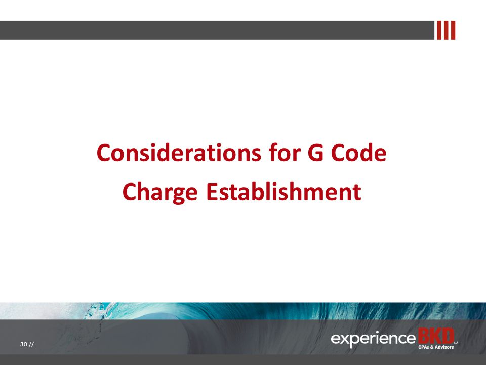 Considerations for G Code Charge Establishment 30 //