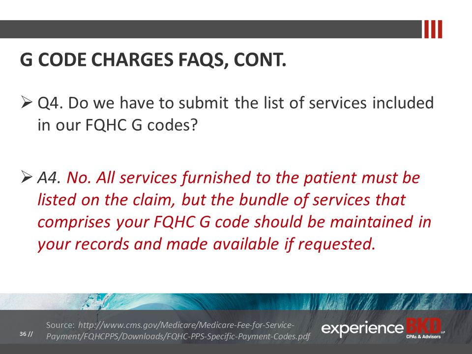 G CODE CHARGES FAQS, CONT.  Q4.