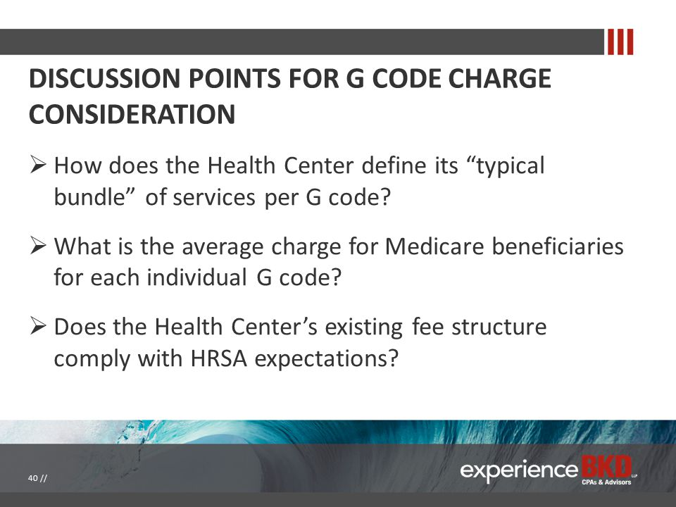"""DISCUSSION POINTS FOR G CODE CHARGE CONSIDERATION  How does the Health Center define its """"typical bundle"""" of services per G code?  What is the avera"""