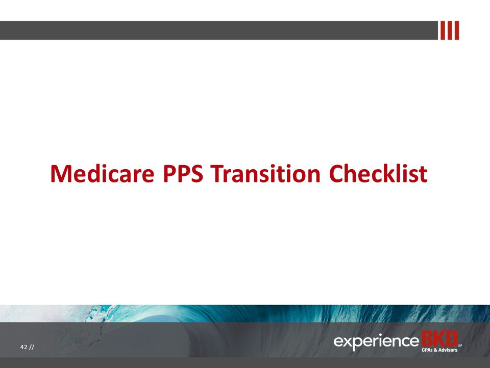 Medicare PPS Transition Checklist 42 //