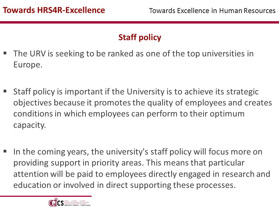 Staff policy  The URV is seeking to be ranked as one of the top universities in Europe.