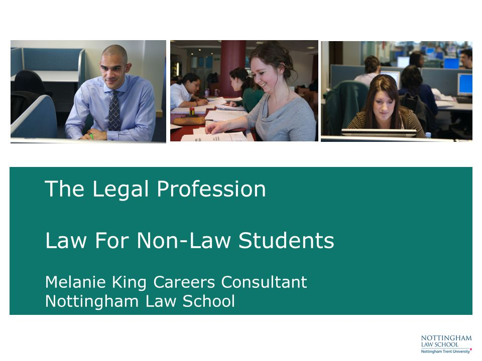 The Legal Profession Law For Non-Law Students Melanie King Careers Consultant Nottingham Law School