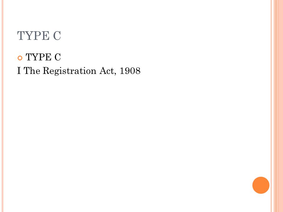 TYPE C I The Registration Act, 1908