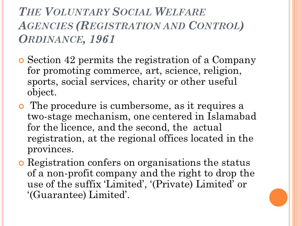 T HE V OLUNTARY S OCIAL W ELFARE A GENCIES (R EGISTRATION AND C ONTROL ) O RDINANCE, 1961 Section 42 permits the registration of a Company for promoting commerce, art, science, religion, sports, social services, charity or other useful object.