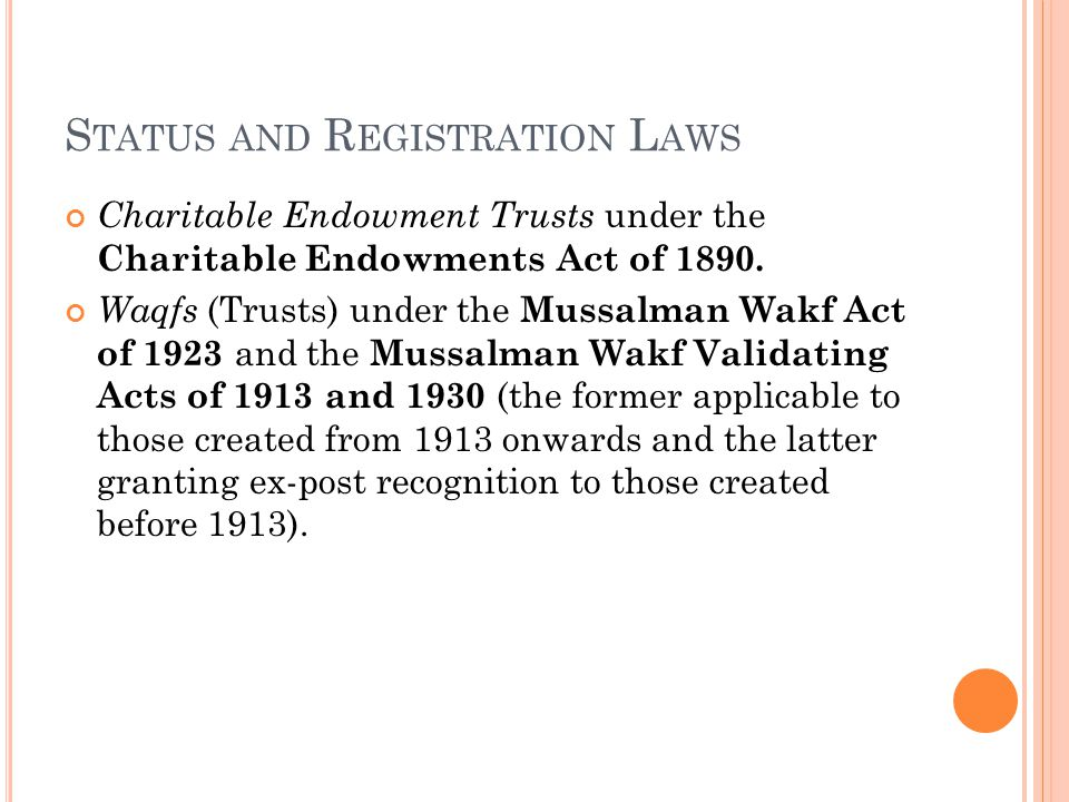 S TATUS AND R EGISTRATION L AWS Charitable Endowment Trusts under the Charitable Endowments Act of 1890.