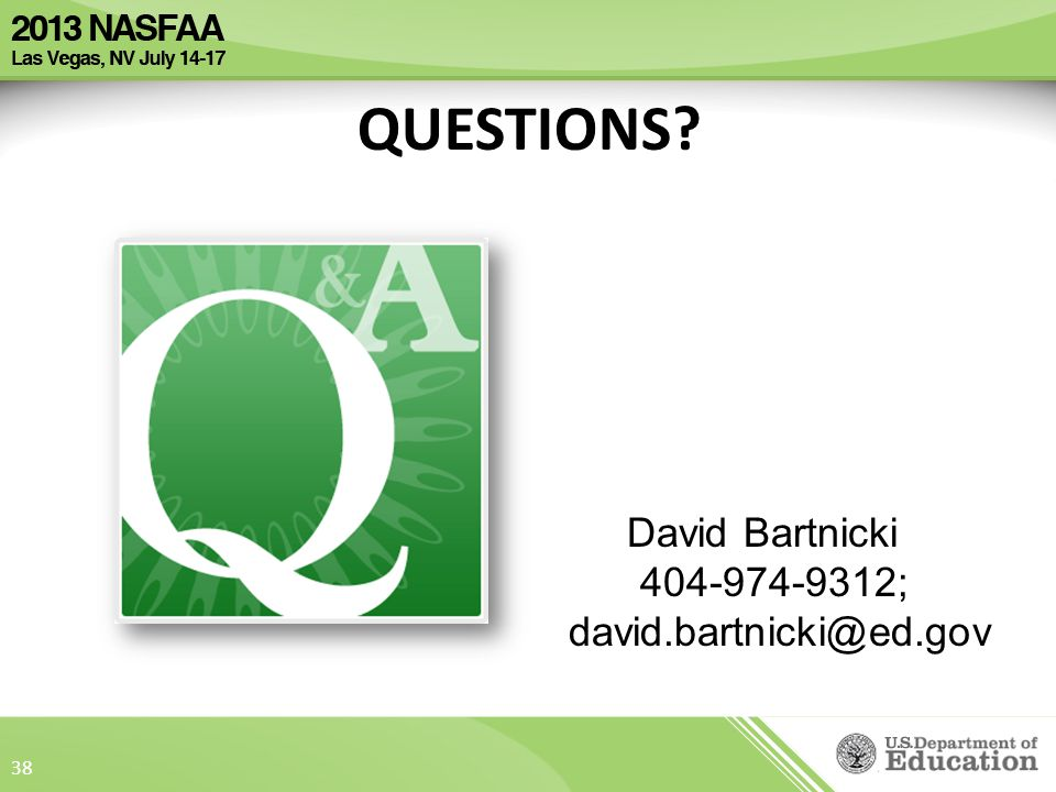 QUESTIONS 38 David Bartnicki 404-974-9312; david.bartnicki@ed.gov