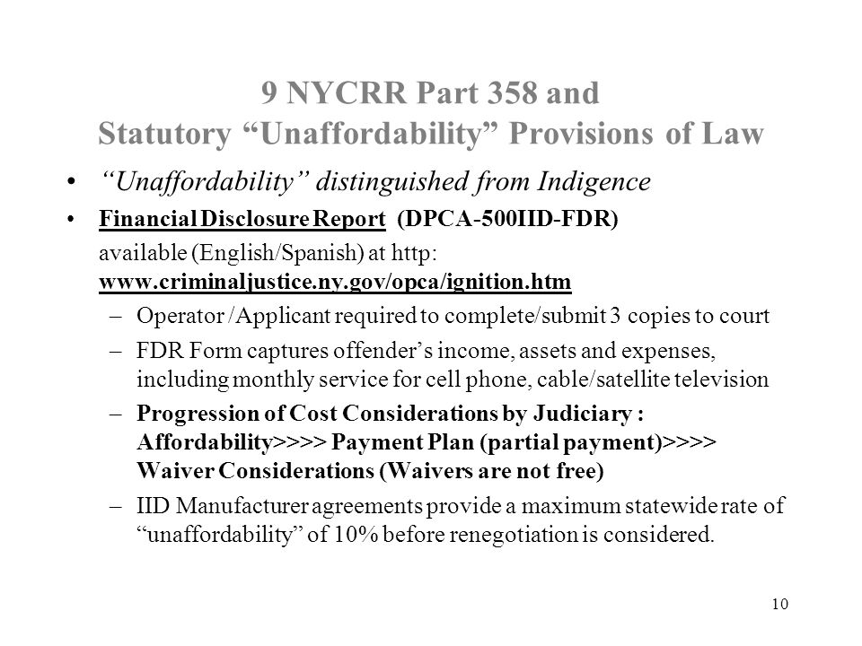 "9 NYCRR Part 358 and Statutory ""Unaffordability"" Provisions of Law ""Unaffordability"" distinguished from Indigence Financial Disclosure Report (DPCA-50"