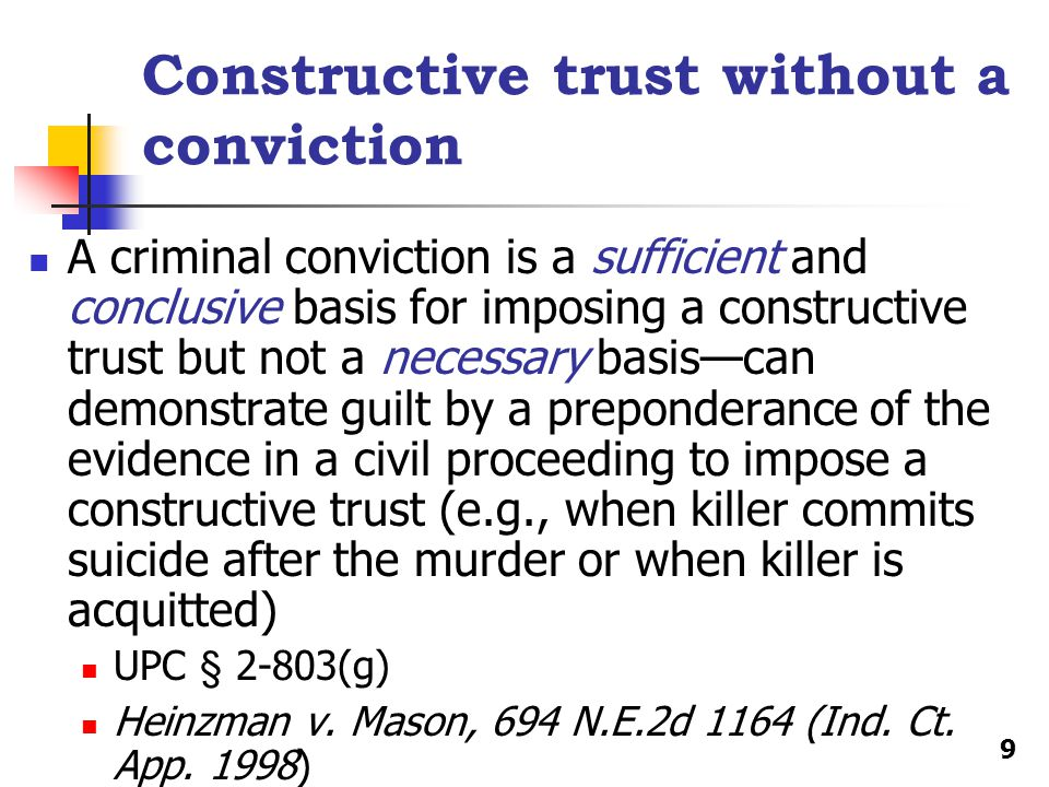 Constructive trust without a conviction A criminal conviction is a sufficient and conclusive basis for imposing a constructive trust but not a necessa