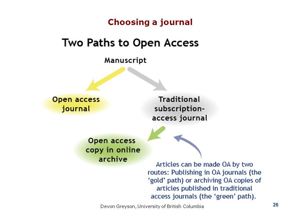 26 Devon Greyson, University of British Columbia Choosing a journal