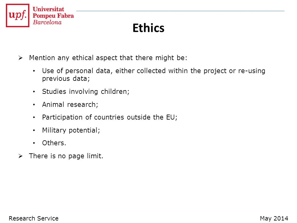 Ethics  Mention any ethical aspect that there might be: Use of personal data, either collected within the project or re-using previous data; Studies involving children; Animal research; Participation of countries outside the EU; Military potential; Others.