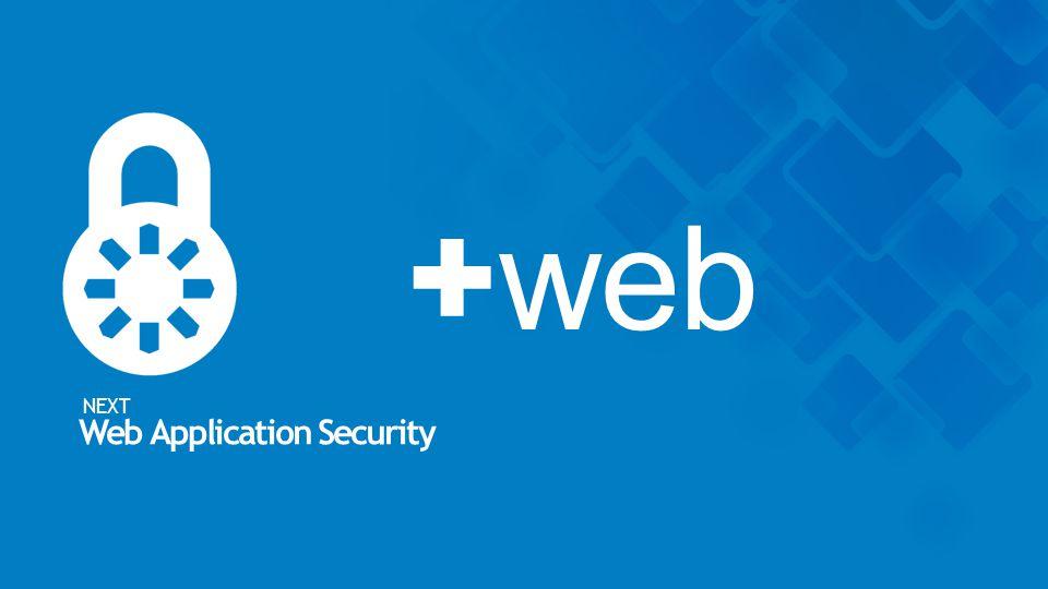 + web NEXT Web Application Security