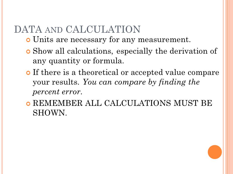 DATA AND CALCULATION Units are necessary for any measurement. Show all calculations, especially the derivation of any quantity or formula. If there is