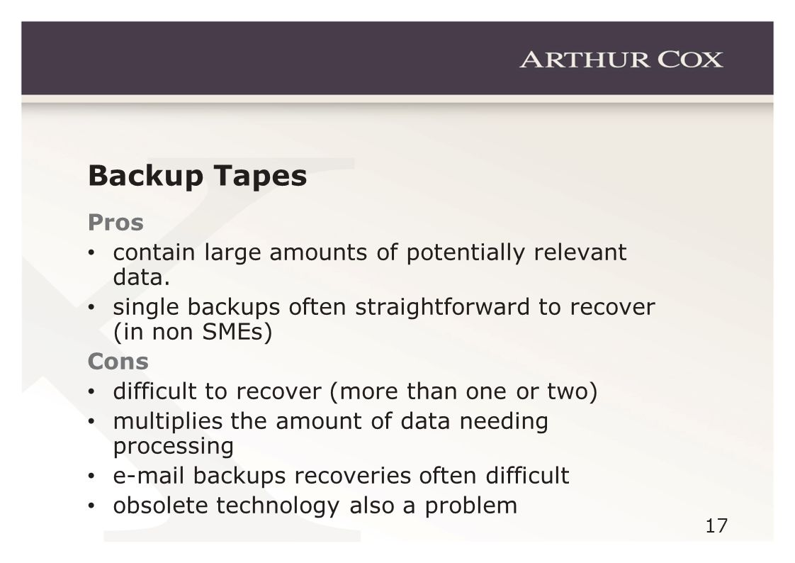 17 Backup Tapes Pros contain large amounts of potentially relevant data.